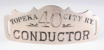 Topeka City Railway Conductor Badge