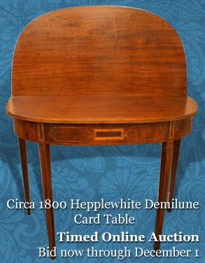 Time Online Auction, November 17 - CIRCA 1800 HEPPLEWHITE DEMILUNE CARD TABLE